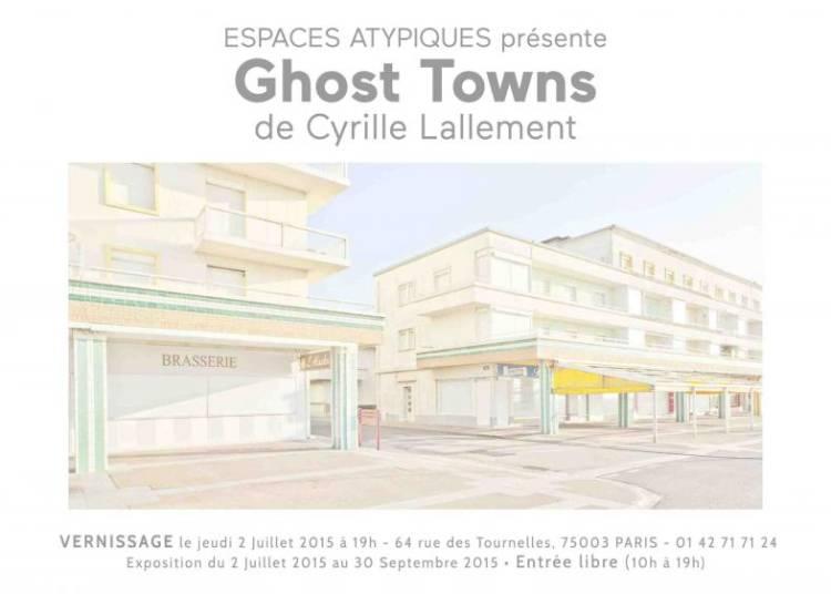 Ghost towns, Cyril Lallement � Paris 3�me