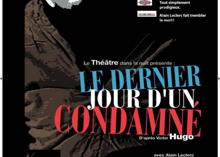 Le dernier jour d'un condamné Victor Hugo à Avignon