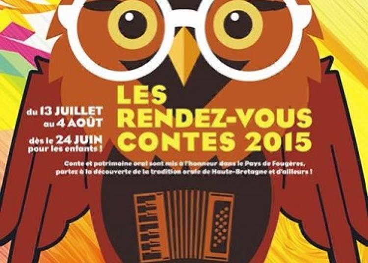 Les Rendez-Vous Contes en Pays de Foug�res 2015