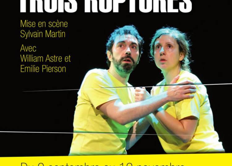 Trois Ruptures � Paris 15�me
