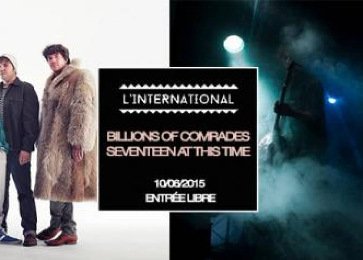 Billions Of Comrades et Seventeen At This Time � Paris 11�me