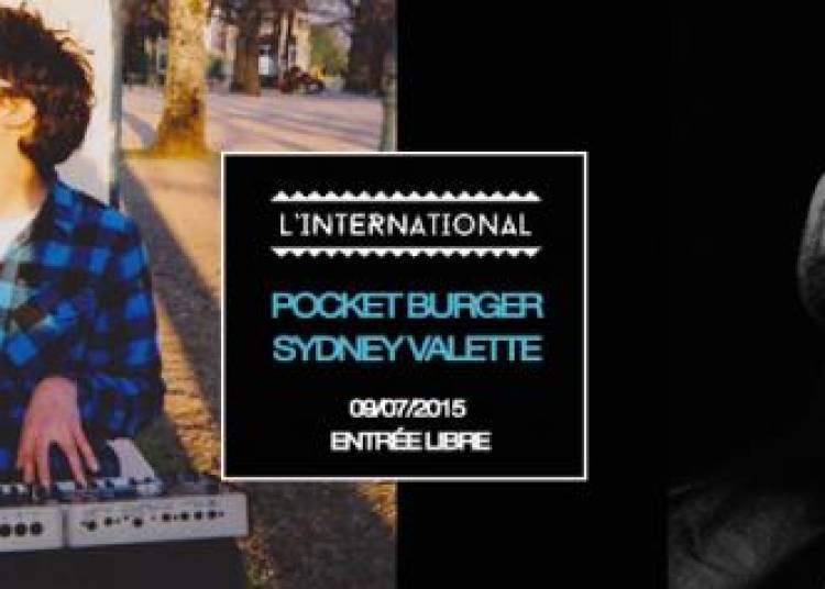 Pocket Burger, Sydney Valette et Dj Set � Paris 11�me
