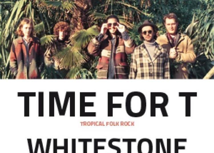 Time For T et Whitestone � Paris 11�me