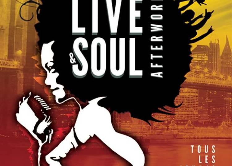 Live & Soul Afterwork feat Soulness, Marina � Paris 10�me
