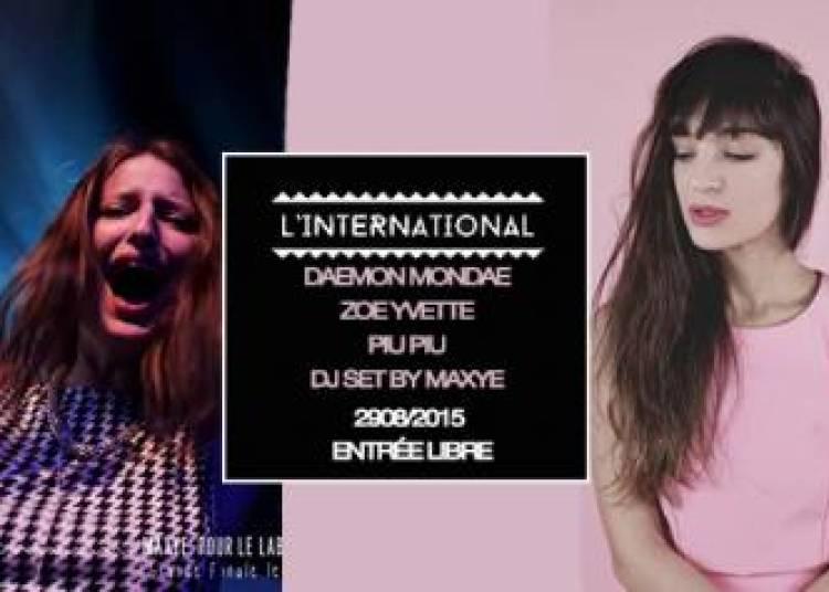 Zoe Yvette, Daemon Mondae, Piu Piu et Dj Set By Maxye � Paris 11�me