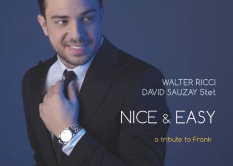Walter Ricci & David Sauzay Quintet Tribute To Frank Sinatra � Paris 1er