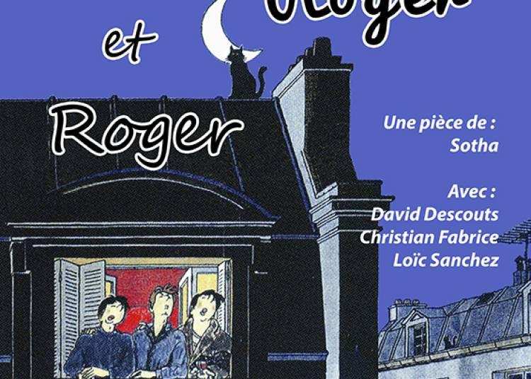 Roger, Roger et Roger � Montpellier