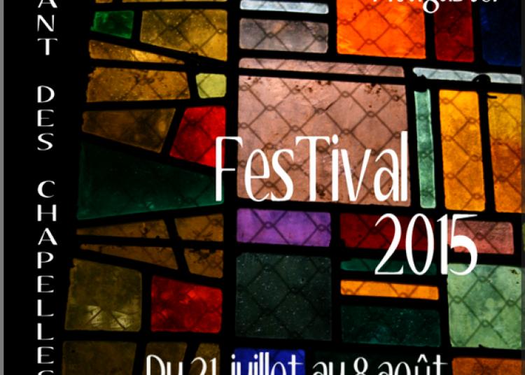 Festival Le Chant des Chapelles 2015