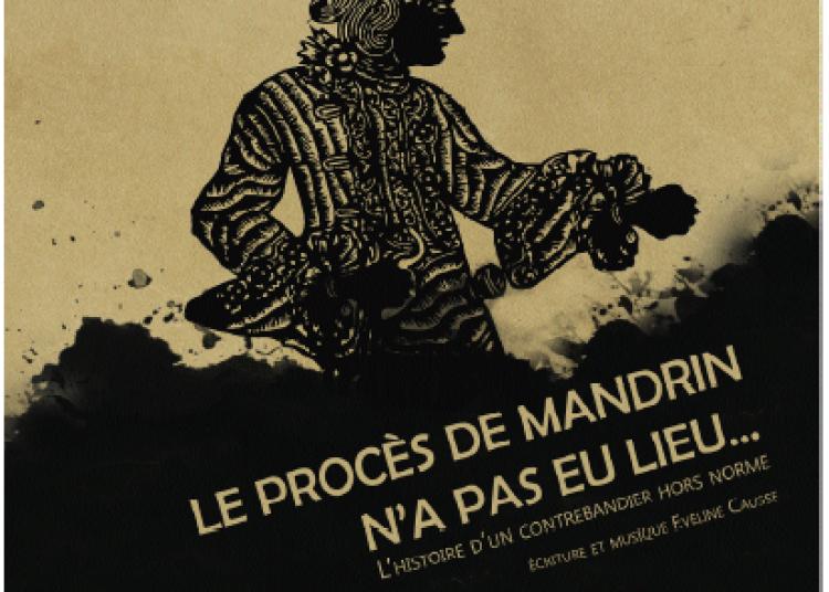 Le Proc�s de Mandrin n'a pas eu lieu... � Grenoble