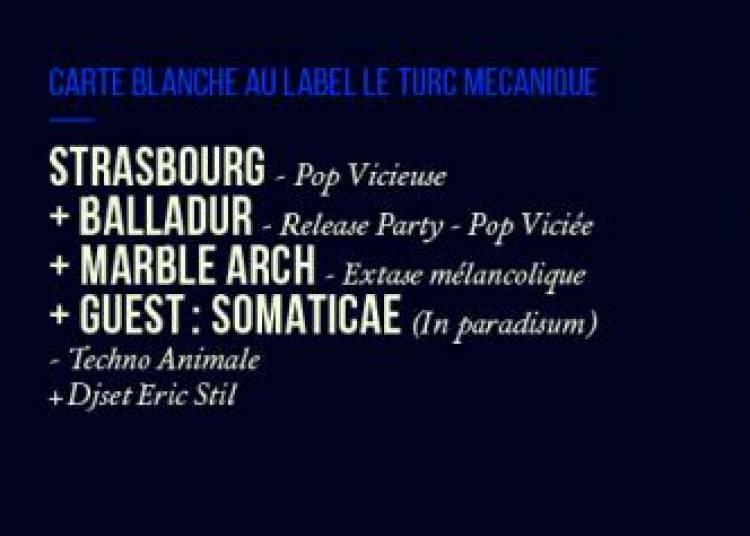 Strasbourg, Balladur, Marble Arch et Somaticae � Paris 13�me