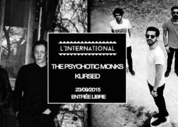 The Psychotic Monks X Kursed � Paris 11�me