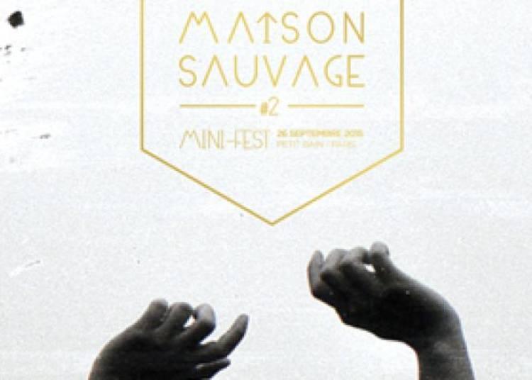 Festival Maison Sauvage #2 2015