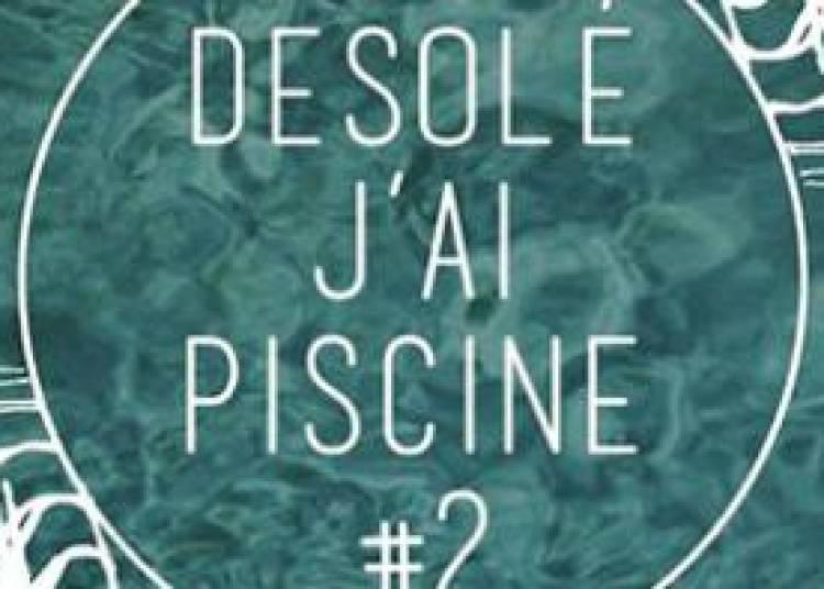 D�sol� j'ai piscine #2: The Dead Mantra, Cheyenne et Stamp � Paris 13�me