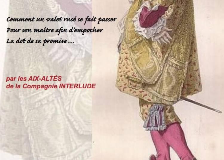 Crispin, rival de son ma�tre Com�die d'Alain-Ren� Lesage � Aix en Provence
