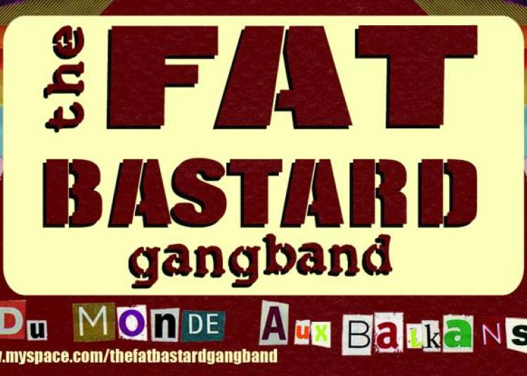 The Fat Bastard Gang Band � Paris 20�me
