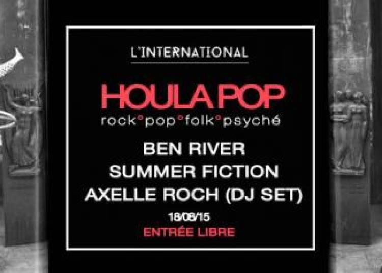 Ben River, Summer Fiction et Axelle Roch � Paris 11�me