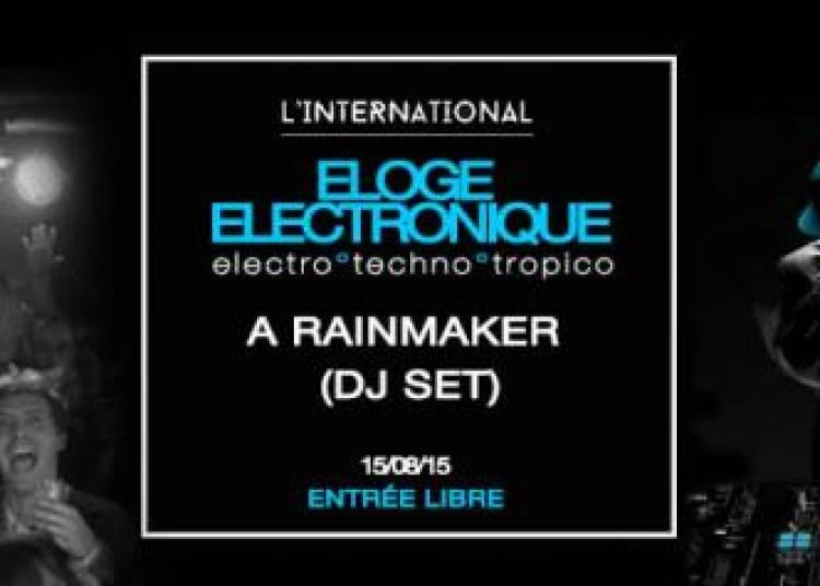 Eloge Electronique, A Rainmaker � Paris 11�me