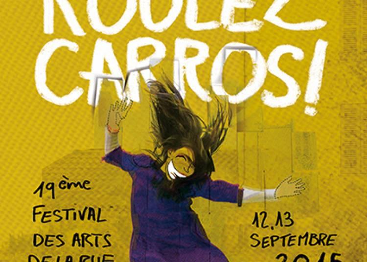 Festival des arts de la rue Roulez Carros ! 2015