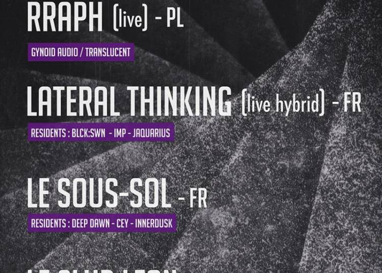Le Sous-Sol : Rraph, Lateral Thinking, Le Sous-Sol, Le Club Leon � Paris 13�me