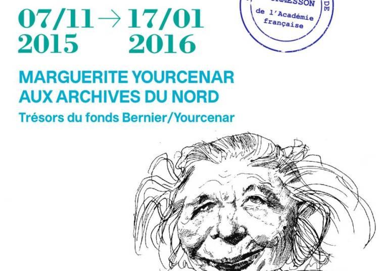 Marguerite Yourcenar aux Archives du Nord � Lille