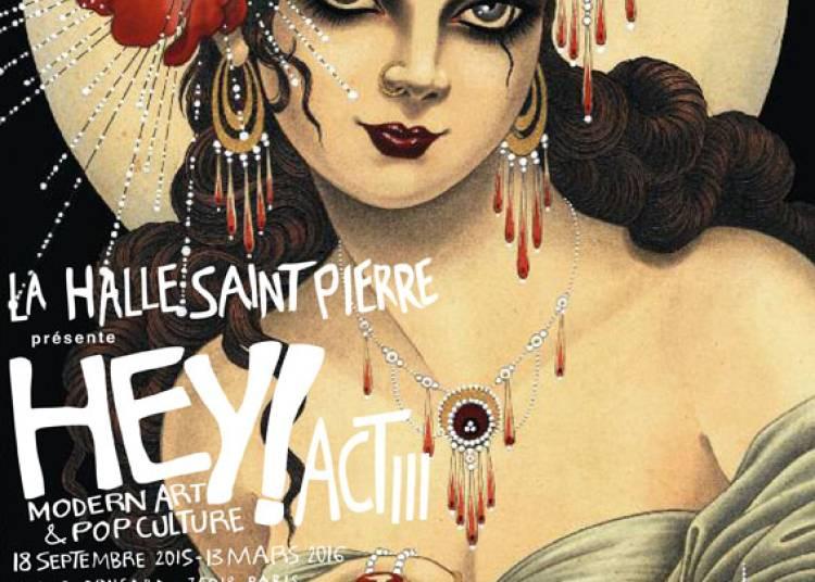 HEY! modern art & pop culture / ACT III � Paris 18�me