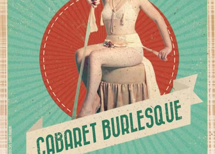Cabaret Burlesque � Paris 5�me