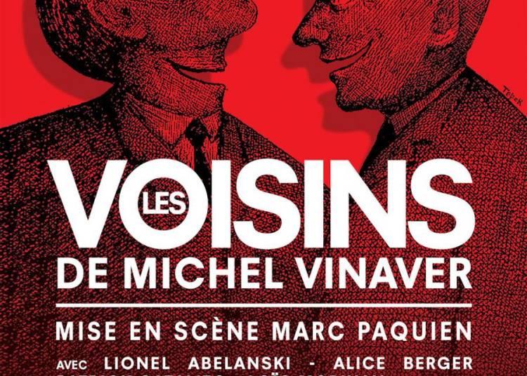 Les Voisins de Michel Vinaver � Paris 6�me