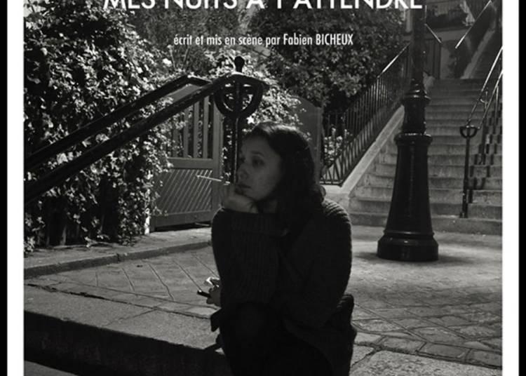 Mes nuits � t'attendre � Paris au 18 d�cembre 2015 � Paris 10�me