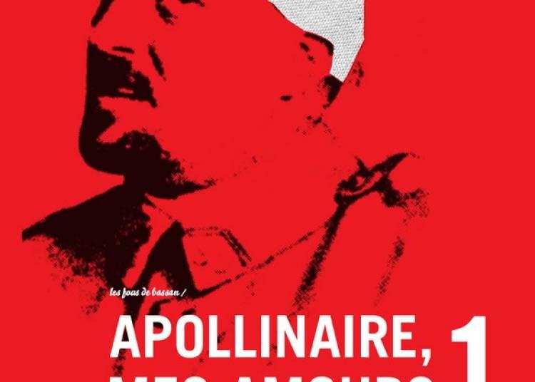 Apollinaire, Mes Amours � Paris 19�me
