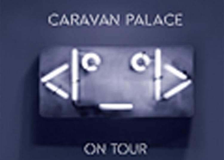 Caravan Palace � Istres