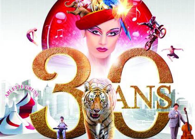 Les 30 ans du Cirque Arlette Gruss � Amiens
