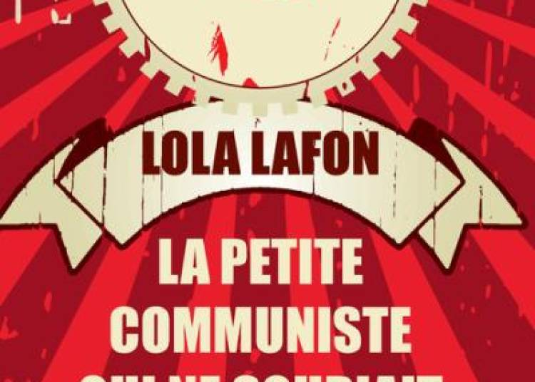 La Petite Communiste Qui Ne Souriait Jamais � Paris 14�me