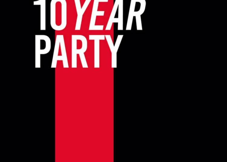 Believe 10 Year Party � Paris 18�me