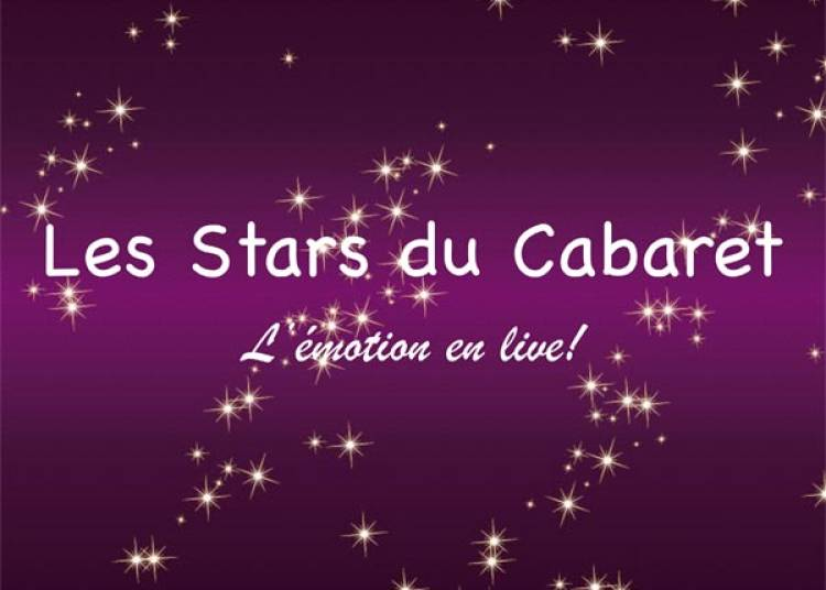 Les Stars Du Cabaret � Amneville