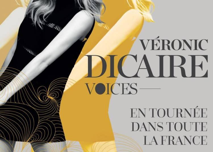V�ronic Dicaire, Voices � Pau