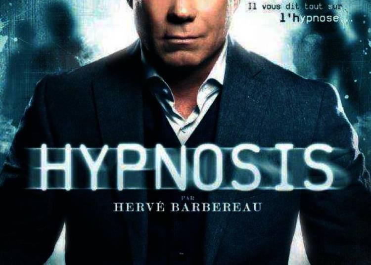Herv� Barbereau dans Hypnosis � Marseille
