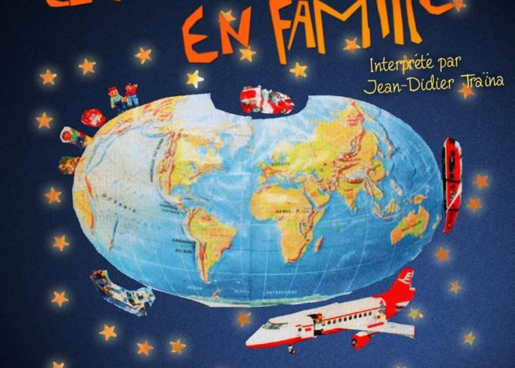 Le Tour Du Monde En Famille � Marseille