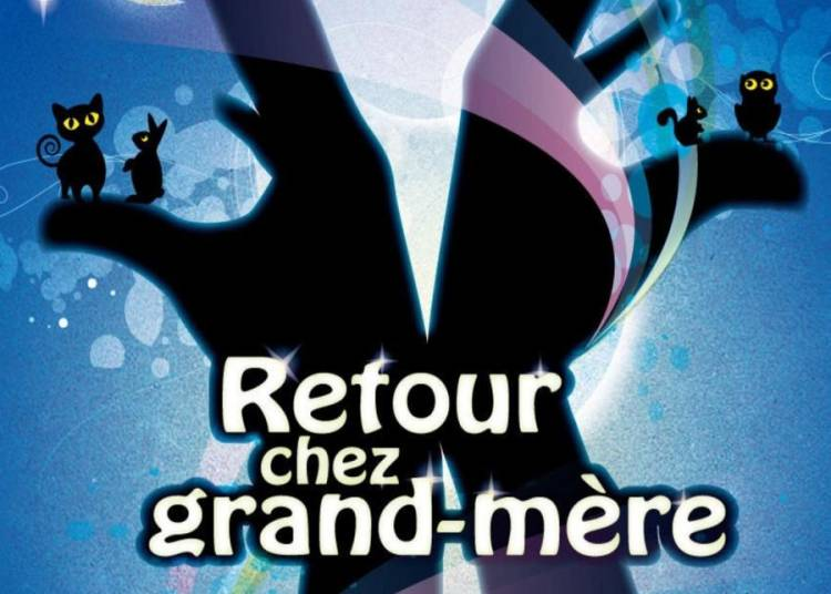 Retour Chez Grand M�re � Marseille