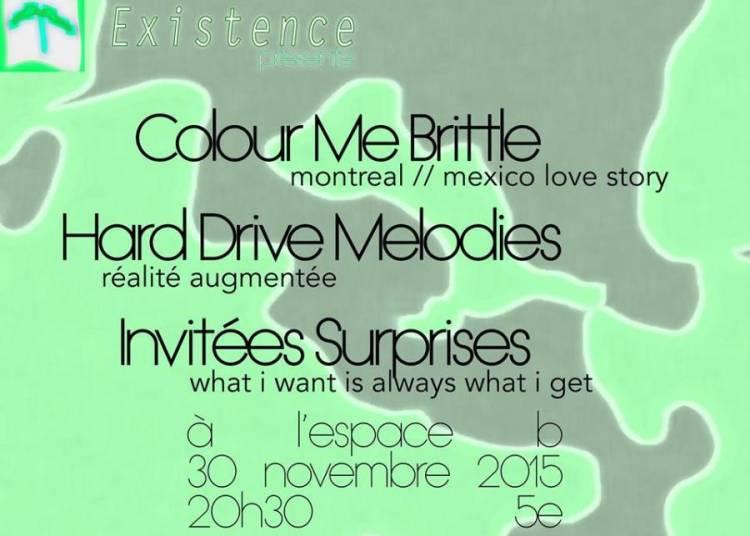 Existence pr�sente Colour Me Brittle, Hard Drive Melodies et Invit� Surprise � Paris 19�me