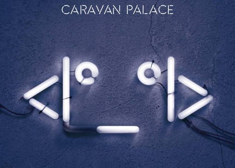 Caravan Palace � Six Fours les Plages