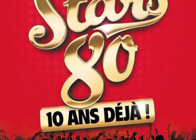 Stars 80 - 10 Ans D�j�! � Marseille