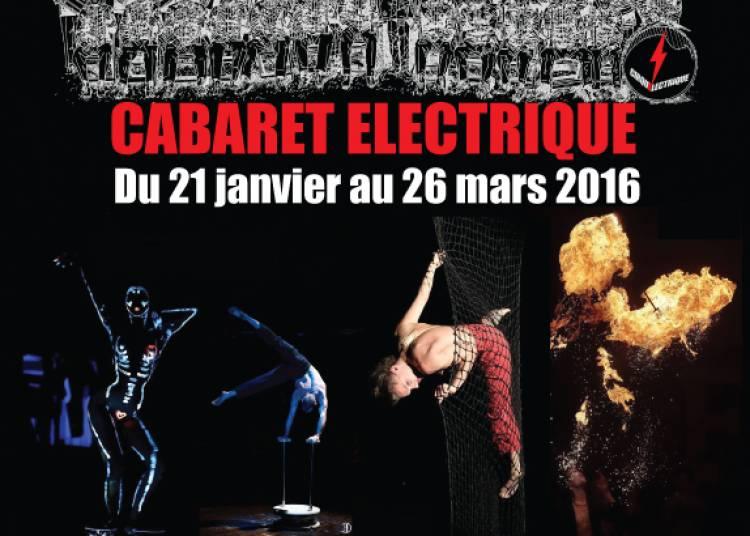 Cabaret �lectrique � Paris 20�me