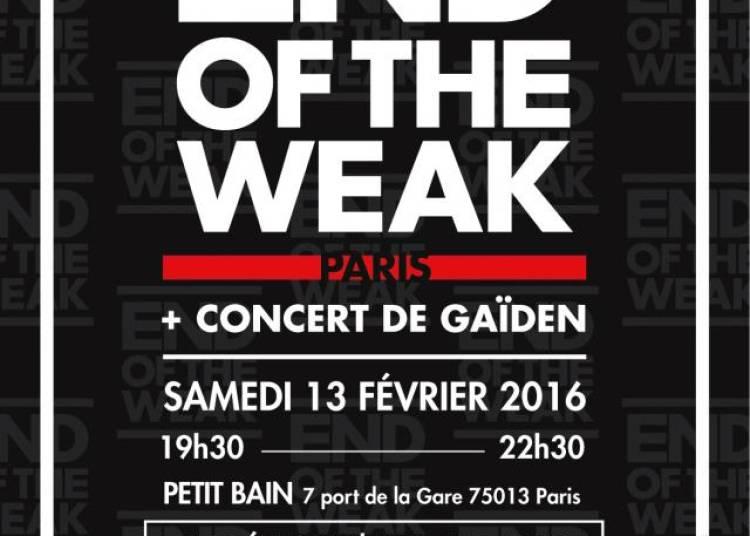 Gaiden + 1/2 Finale End Of The Weak � Paris 13�me