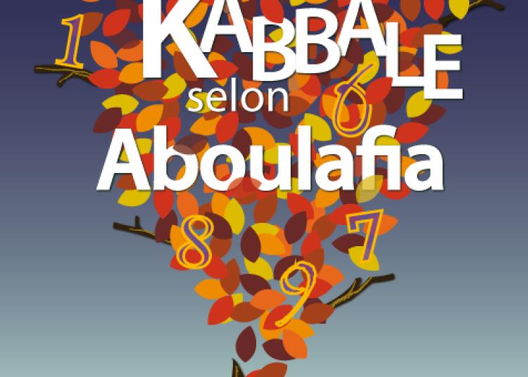 La kabbale selon Aboulafia � Paris 15�me