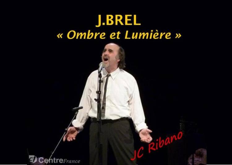 Jacques Brel : ombre Et Lumi�re � Toulouse