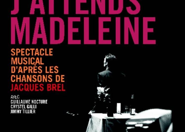 Ce Soir J'attends Madeleine � Nantes