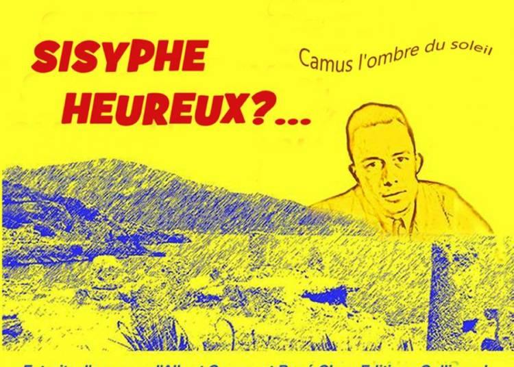 Sisyphe heureux?.. Camus l'ombre du Soleil � Paris 18�me