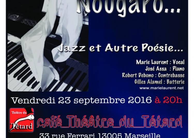 Un instant Nougaro... Jazz et Autre Po�sie... � Marseille