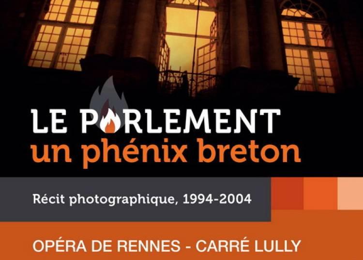 Le Parlement, un ph�nix breton. R�cit photographique, 1994-2004 � Rennes