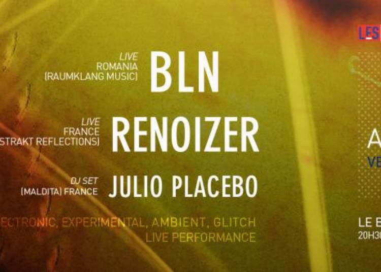 BLN, Renoizer, DJ SET Julio Placebo � Lille